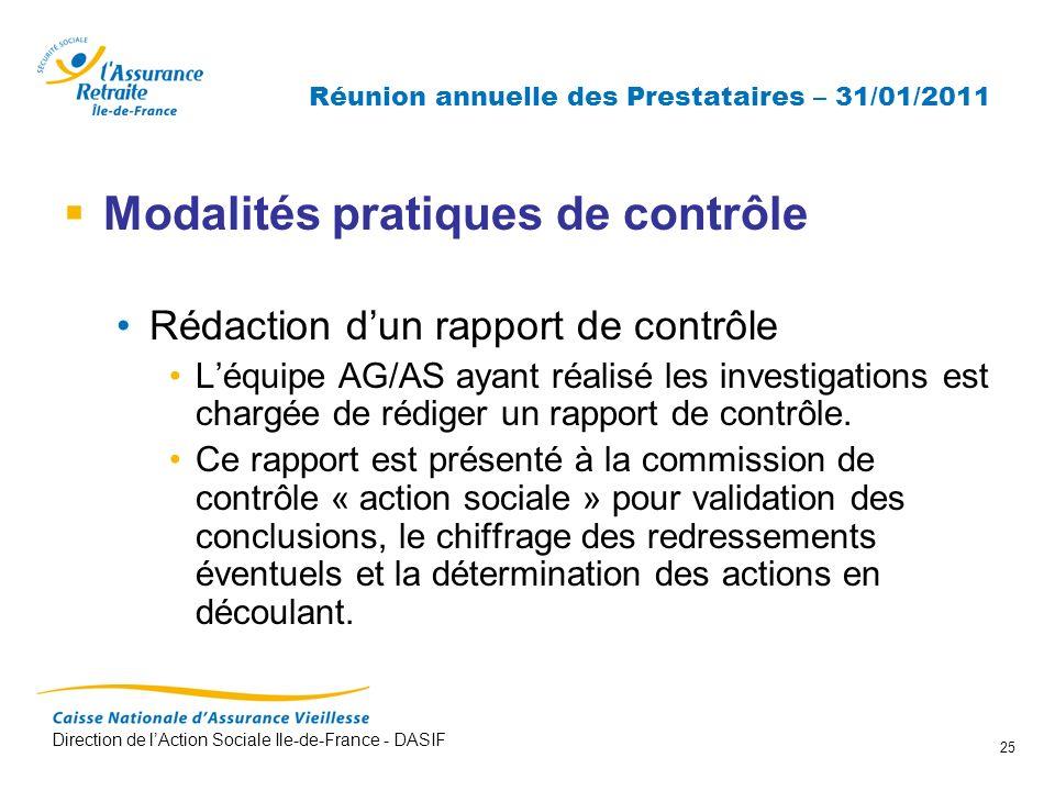 Direction de lAction Sociale Ile-de-France - DASIF 25 Réunion annuelle des Prestataires – 31/01/2011 Modalités pratiques de contrôle Rédaction dun rap