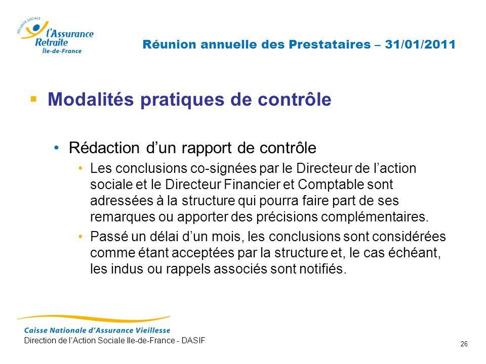 Direction de lAction Sociale Ile-de-France - DASIF 26 Réunion annuelle des Prestataires – 31/01/2011 Modalités pratiques de contrôle Rédaction dun rap