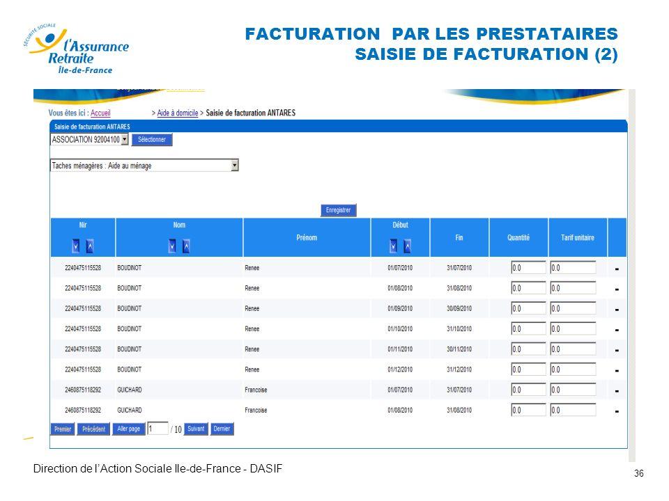 Direction de lAction Sociale Ile-de-France - DASIF 36 FACTURATION PAR LES PRESTATAIRES SAISIE DE FACTURATION (2)