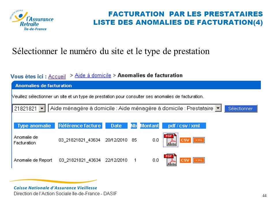 Direction de lAction Sociale Ile-de-France - DASIF 44 FACTURATION PAR LES PRESTATAIRES LISTE DES ANOMALIES DE FACTURATION(4) Sélectionner le numéro du