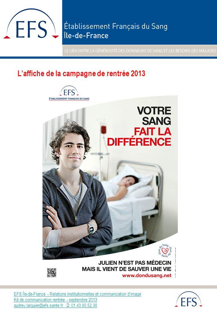 EFS Île-de-France - Relations institutionnelles et communication dimage Kit de communication rentrée - septembre 2013 audrey.larquier@efs.sante.fr 01.43.90.52.36 Qui peut donner son sang .
