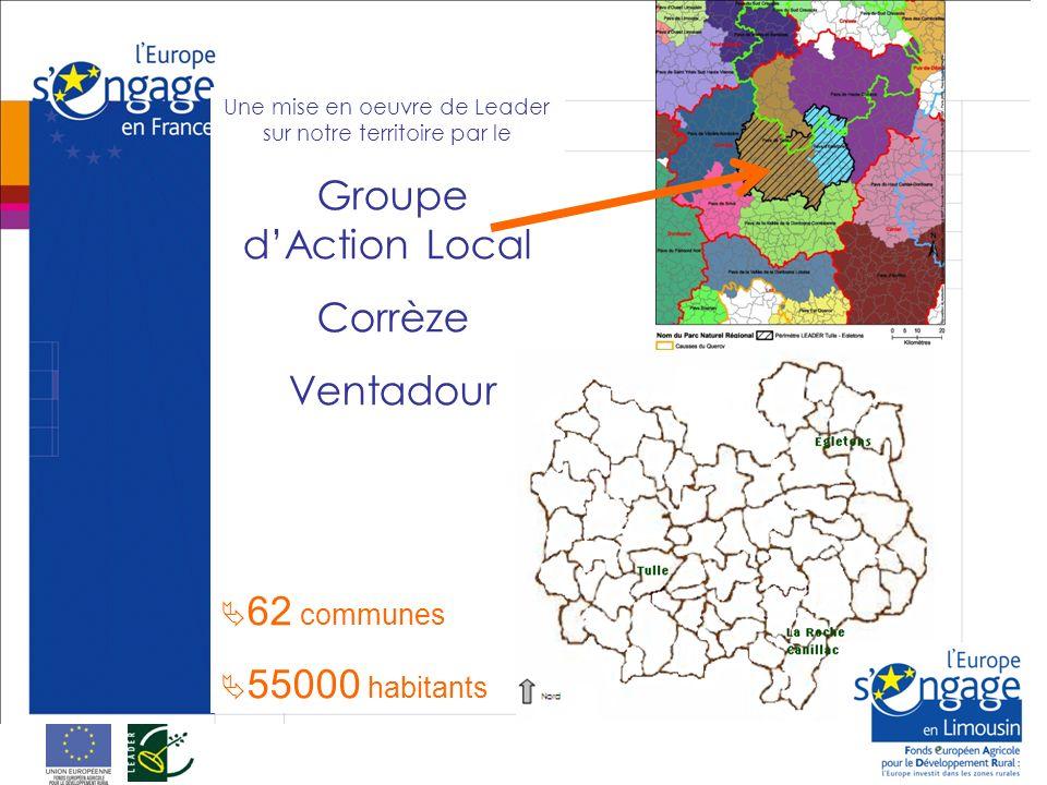Une mise en oeuvre de Leader sur notre territoire par le Groupe dAction Local Corrèze Ventadour 62 communes 55000 habitants