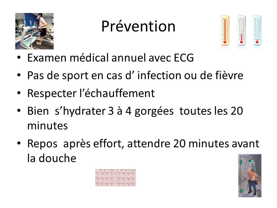 Prévention Examen médical annuel avec ECG Pas de sport en cas d infection ou de fièvre Respecter léchauffement Bien shydrater 3 à 4 gorgées toutes les