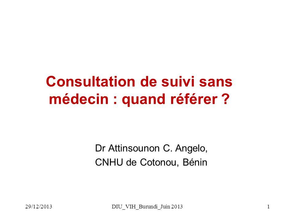 DIU_VIH_Burundi_Juin 20131 Consultation de suivi sans médecin : quand référer .