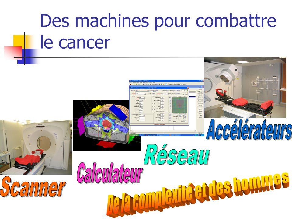 Des machines pour combattre le cancer