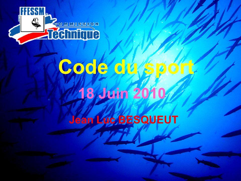 Code du sport 18 Juin 2010 Code du sport 18 Juin 2010 Jean Luc BESQUEUT