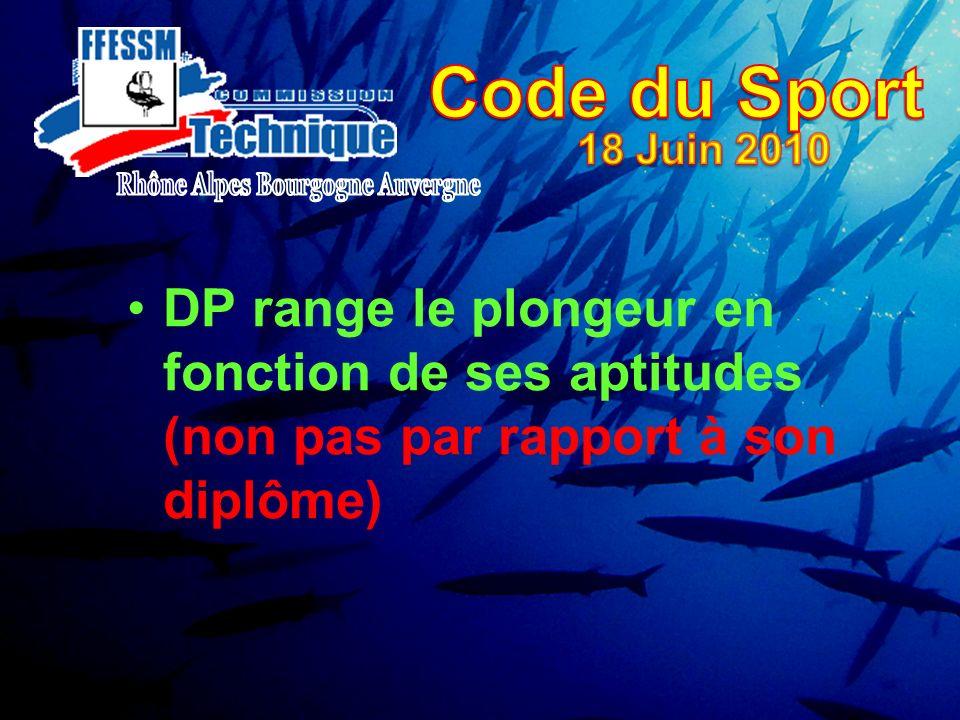 DP range le plongeur en fonction de ses aptitudes (non pas par rapport à son diplôme)