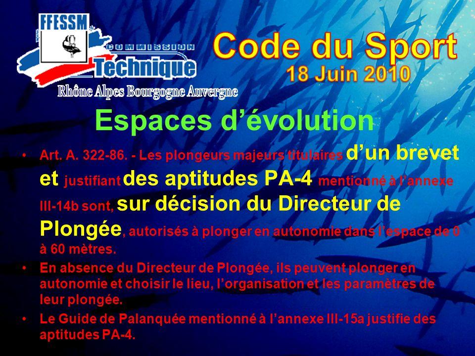 Art. A. 322-86. - Les plongeurs majeurs titulaires dun brevet et justifiant des aptitudes PA-4 mentionné à lannexe III-14b sont, sur décision du Direc