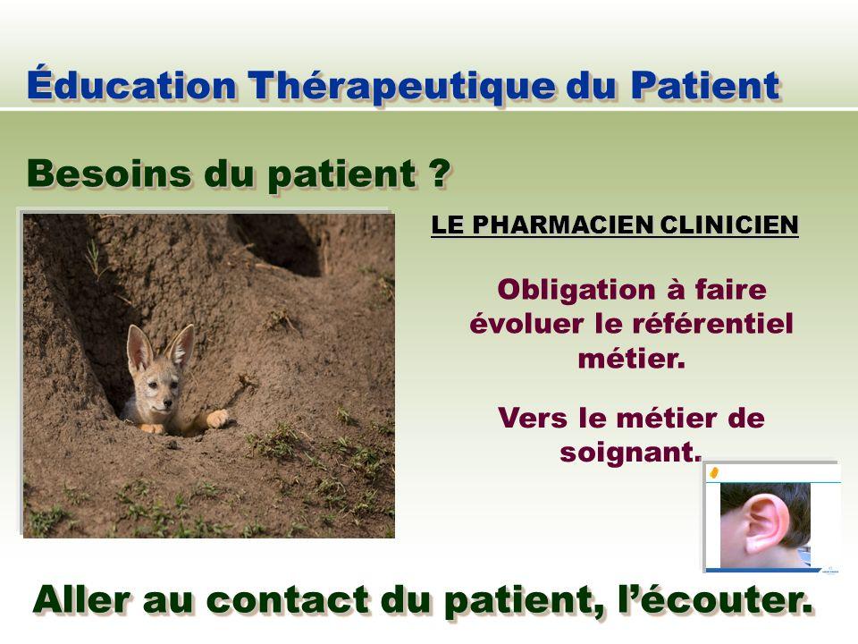 Éducation Thérapeutique du Patient Besoins du patient ? Obligation à faire évoluer le référentiel métier. Vers le métier de soignant. Aller au contact