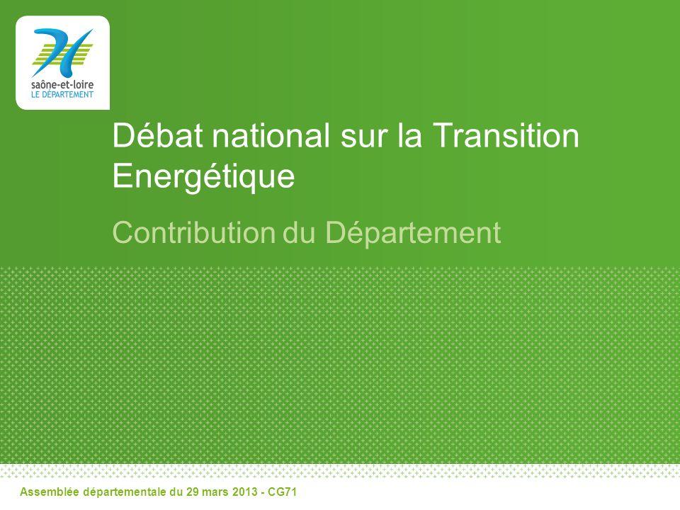 Débat national sur la Transition Energétique Contribution du Département Assemblée départementale du 29 mars 2013 - CG71