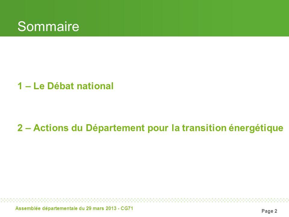 Page 2 Assemblée départementale du 29 mars 2013 - CG71 Sommaire 1 – Le Débat national 2 – Actions du Département pour la transition énergétique