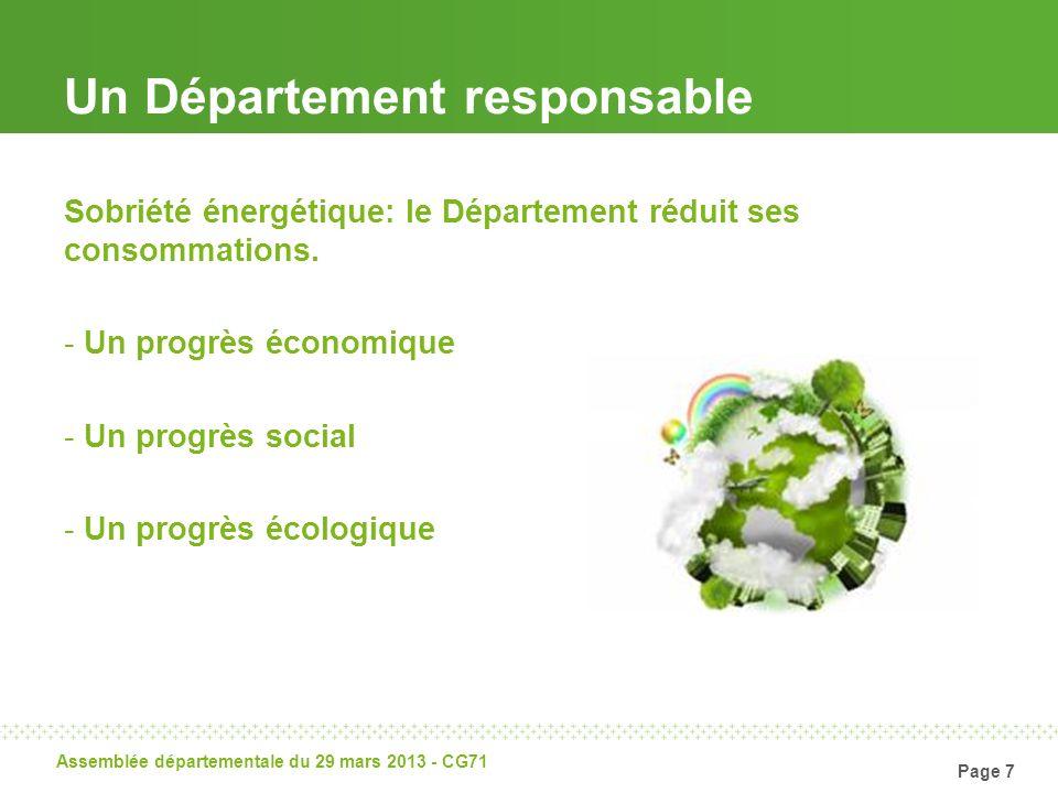 Page 7 Assemblée départementale du 29 mars 2013 - CG71 Un Département responsable Sobriété énergétique: le Département réduit ses consommations. - Un
