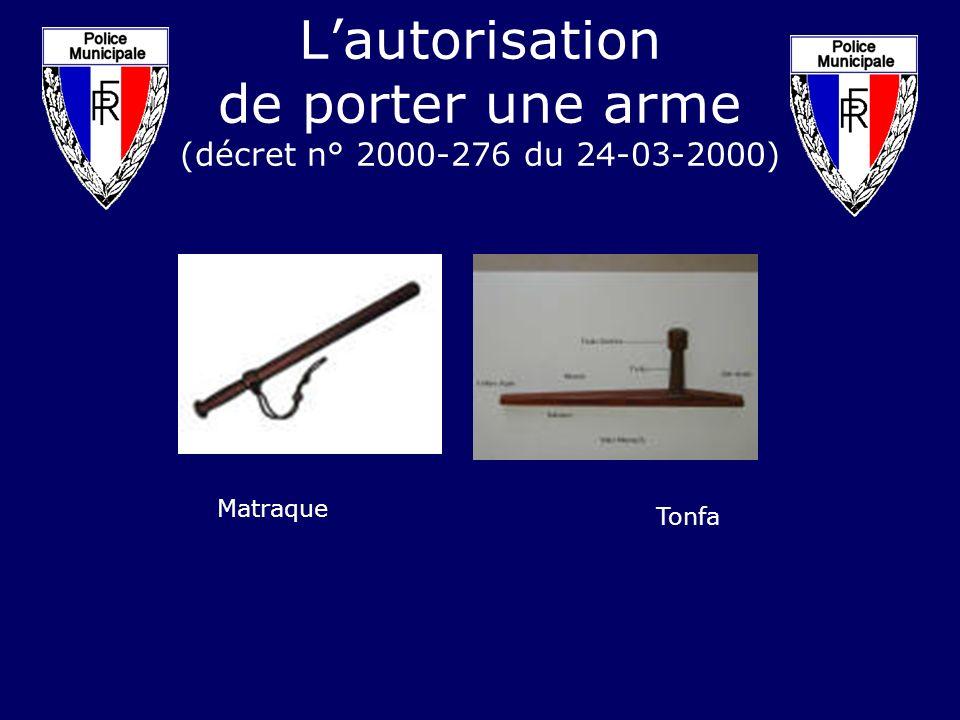 Lautorisation de porter une arme (décret n° 2000-276 du 24-03-2000) Matraque Tonfa