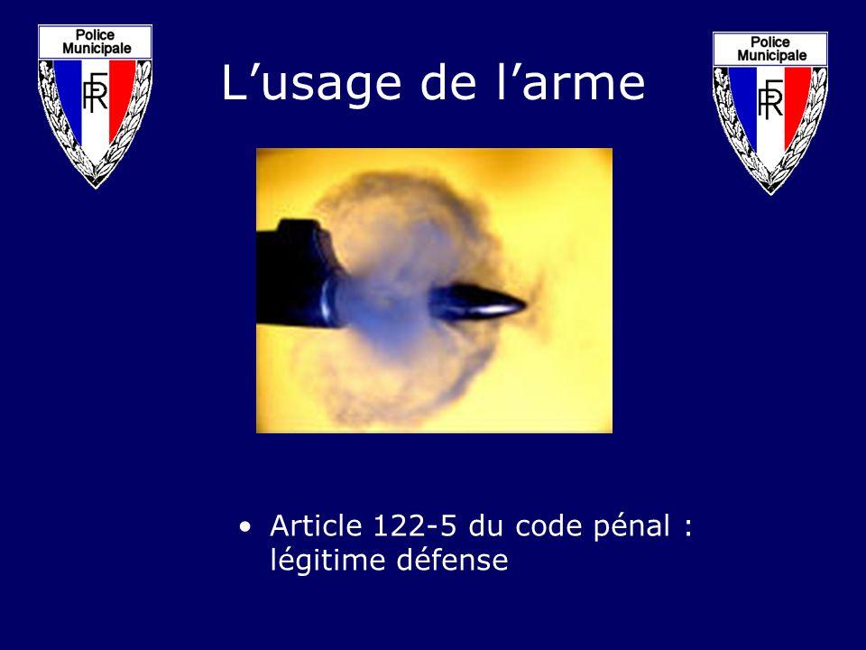 Lusage de larme Article 122-5 du code pénal : légitime défense