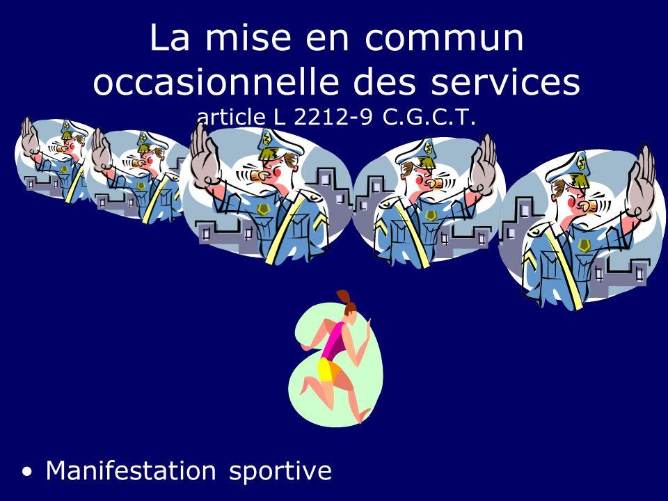 La mise en commun occasionnelle des services article L 2212-9 C.G.C.T. Manifestation sportive