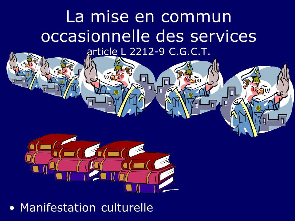 La mise en commun occasionnelle des services article L 2212-9 C.G.C.T. Manifestation culturelle