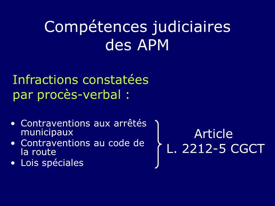 Contraventions aux arrêtés municipaux Contraventions au code de la route Lois spéciales Article L. 2212-5 CGCT Compétences judiciaires des APM Infract