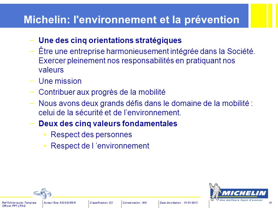 Ref fichier/sujet: Template Officiel PPT LPAG Auteur/Sce: AG/AG/MS/MClassification: D3Conservation : WADate de création : 01/01/2013 10 Michelin: l'en