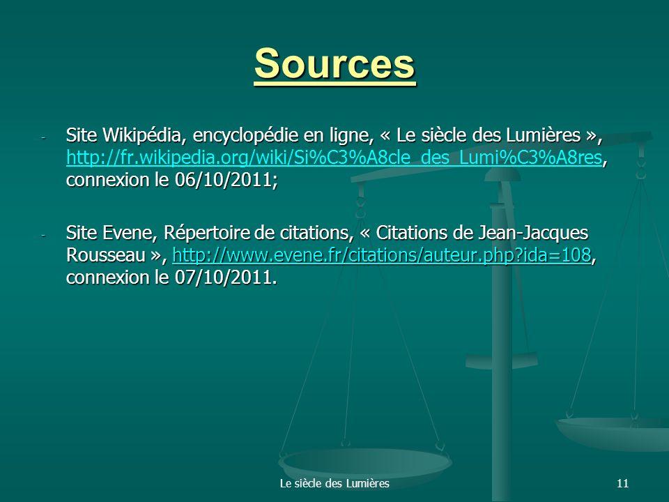 Le siècle des Lumières11 Sources - Site Wikipédia, encyclopédie en ligne, « Le siècle des Lumières »,, connexion le 06/10/2011; - Site Wikipédia, ency