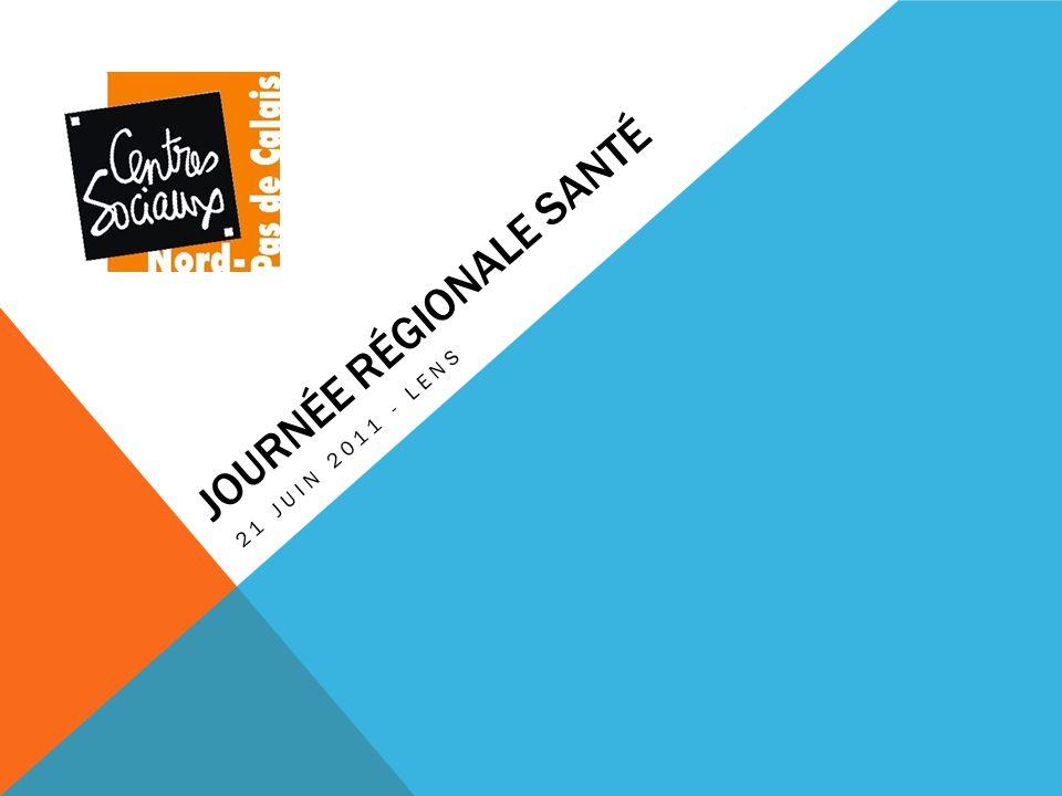 JOURNÉE RÉGIONALE SANTÉ 21 JUIN 2011 - LENS
