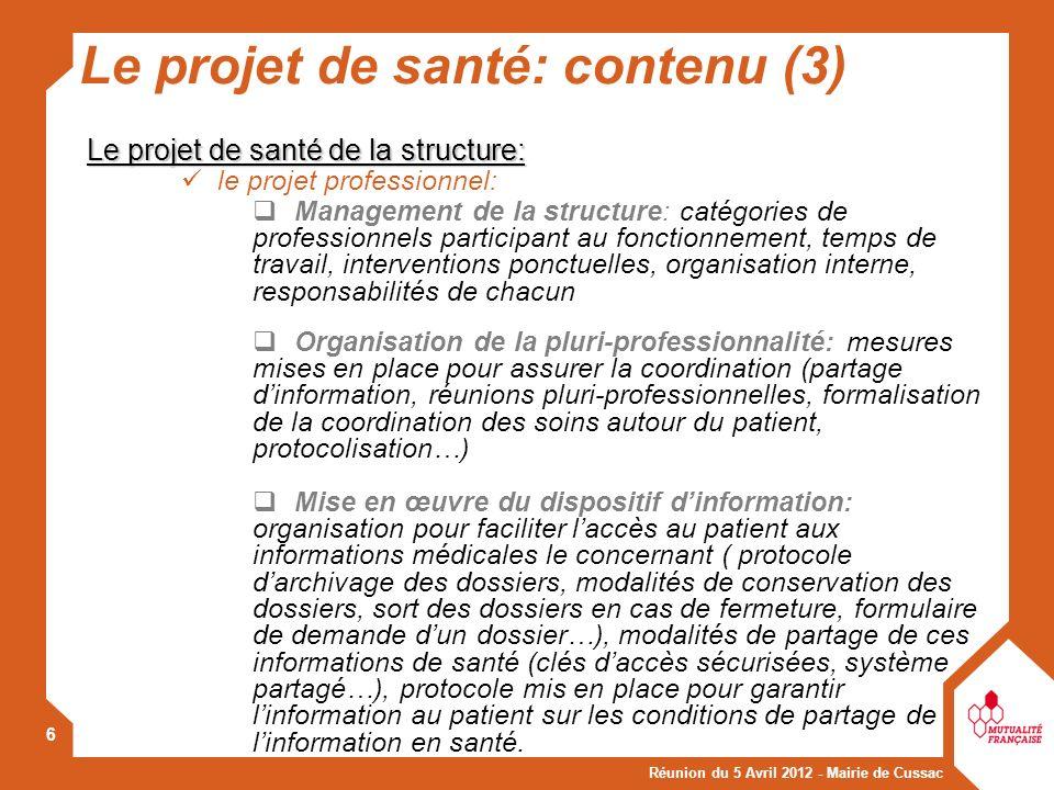 Réunion du 5 Avril 2012 - Mairie de Cussac 6 Le projet de santé de la structure: le projet professionnel : Management de la structure: catégories de p