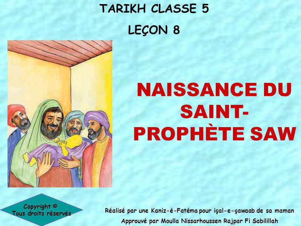 TARIKH CLASSE 5 LEÇON 8 Réalisé par une Kaniz-é-Fatéma pour içal-e-çawaab de sa maman Approuvé par Moulla Nissarhoussen Rajpar Fi Sabilillah Copyright