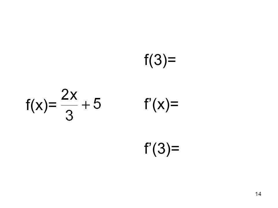 14 f(x)= f(3)= f(x)= f(3)=