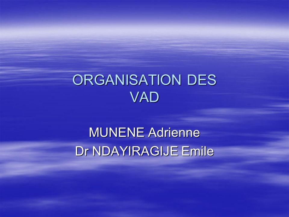 ORGANISATION DES VAD MUNENE Adrienne Dr NDAYIRAGIJE Emile