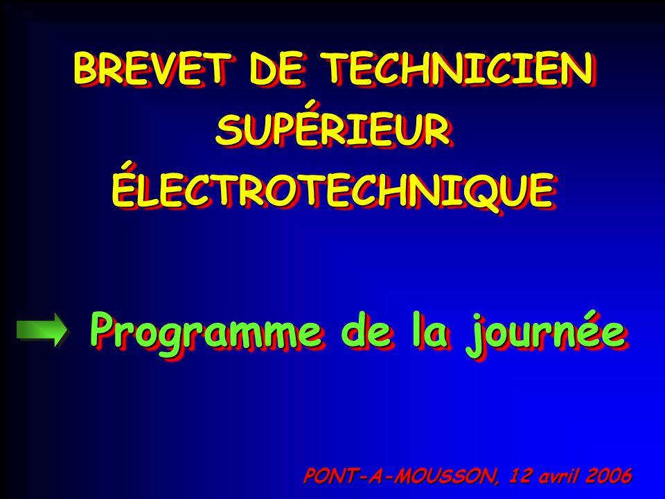 BTS ÉLECTROTECHNIQUE PONT-À-MOUSSON 12 avril 2006 09 H 10 : Présentation générale du nouveau référentiel par les IA.
