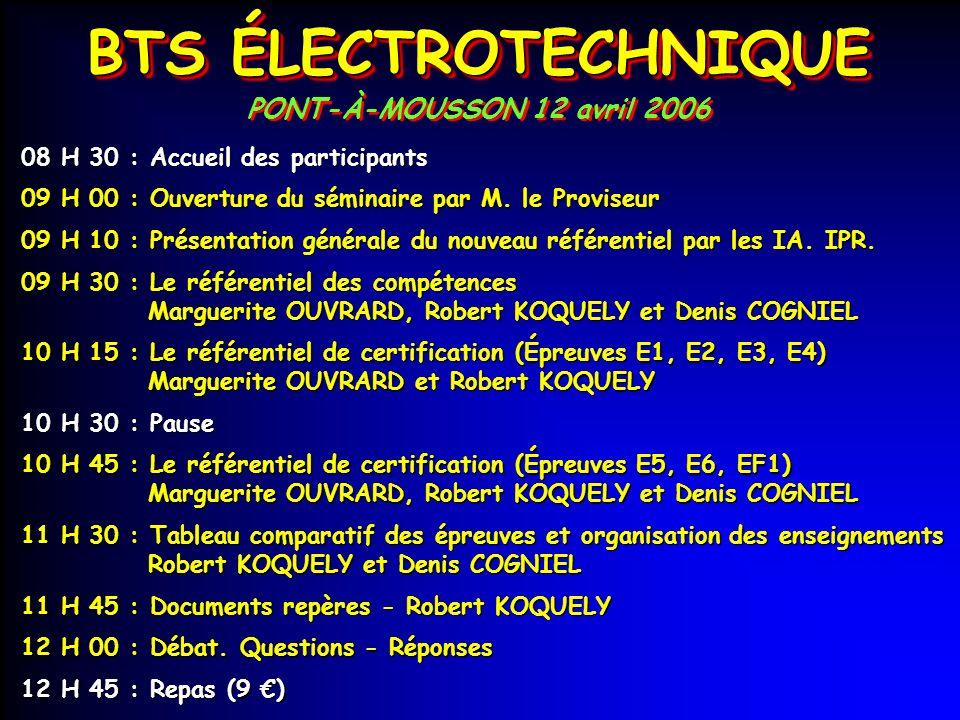 BTS ÉLECTROTECHNIQUE PONT-À-MOUSSON 12 avril 2006 15 H 00 : Pause 16 H 40 : Débat.