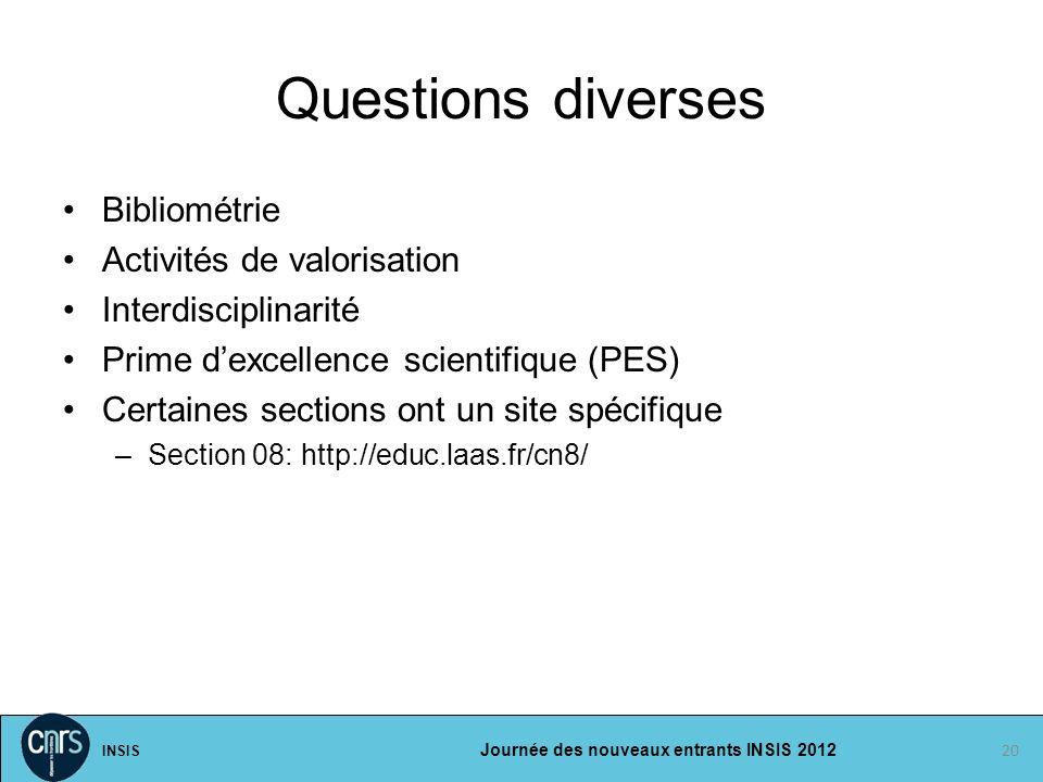 INSIS Journée des nouveaux entrants INSIS 2012 Questions diverses Bibliométrie Activités de valorisation Interdisciplinarité Prime dexcellence scienti