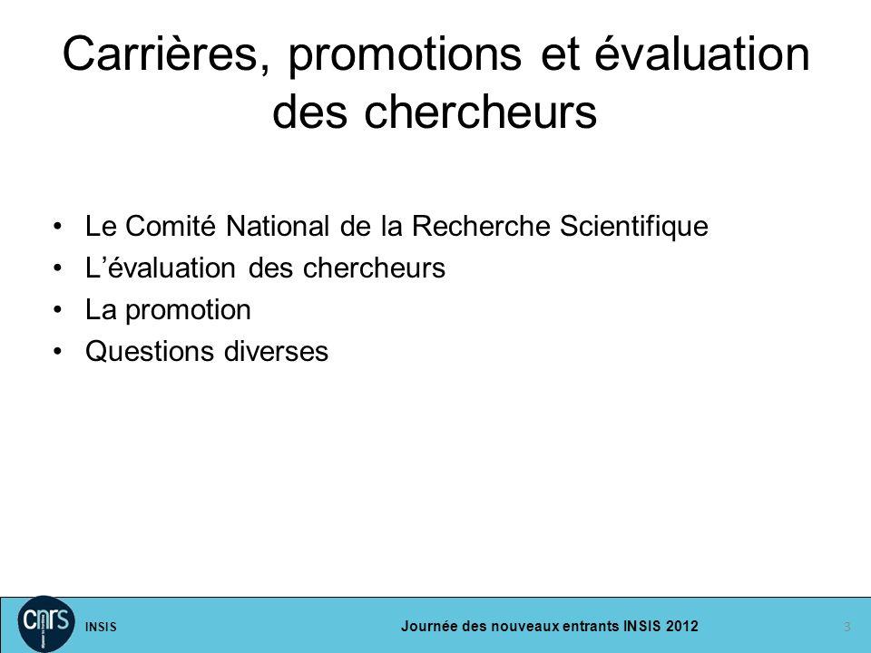 INSIS Journée des nouveaux entrants INSIS 2012 Carrières, promotions et évaluation des chercheurs Le Comité National de la Recherche Scientifique Léva