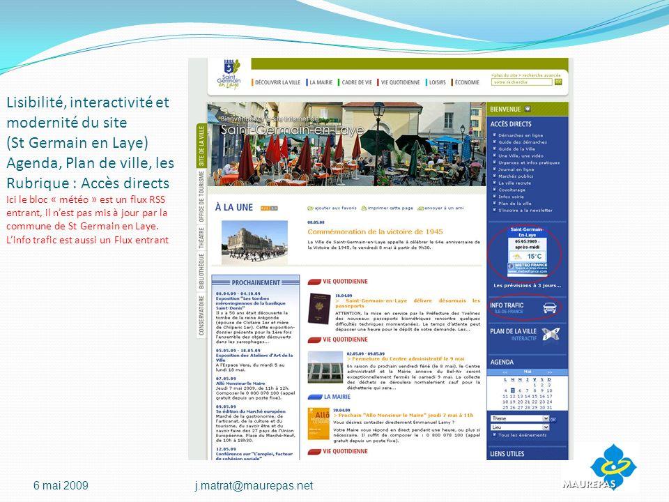 Lisibilité, interactivité et modernité du site (St Germain en Laye) Agenda, Plan de ville, les Rubrique : Accès directs Ici le bloc « météo » est un flux RSS entrant, il nest pas mis à jour par la commune de St Germain en Laye.