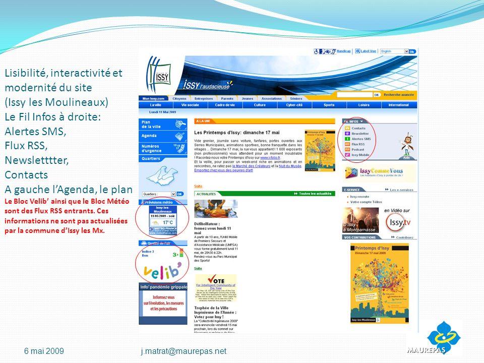 Lisibilité, interactivité et modernité du site (Issy les Moulineaux) Le Fil Infos à droite: Alertes SMS, Flux RSS, Newsletttter, Contacts A gauche lAgenda, le plan Le Bloc Velib ainsi que le Bloc Météo sont des Flux RSS entrants.