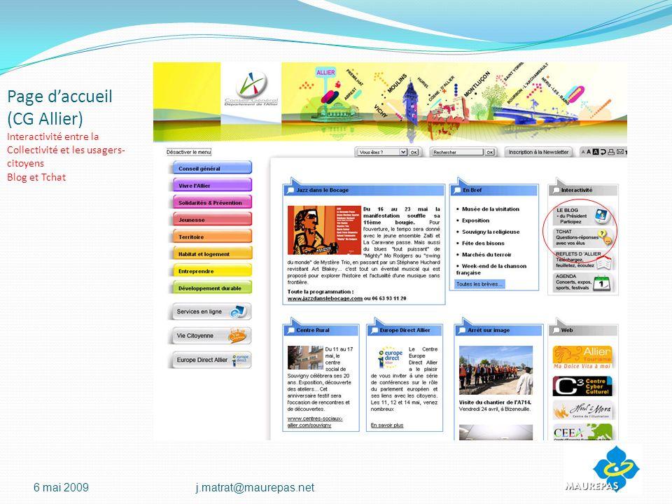 Page daccueil (CG Allier) Interactivité entre la Collectivité et les usagers- citoyens Blog et Tchat 6 mai 2009j.matrat@maurepas.net