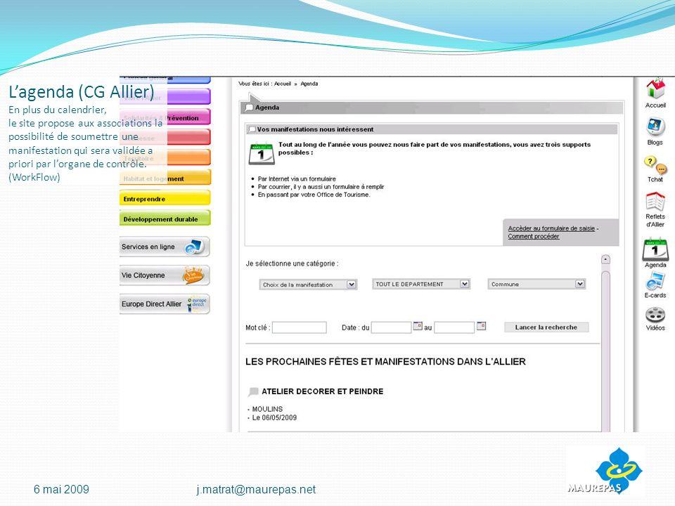 Lagenda (CG Allier) En plus du calendrier, le site propose aux associations la possibilité de soumettre une manifestation qui sera validée a priori par lorgane de contrôle.
