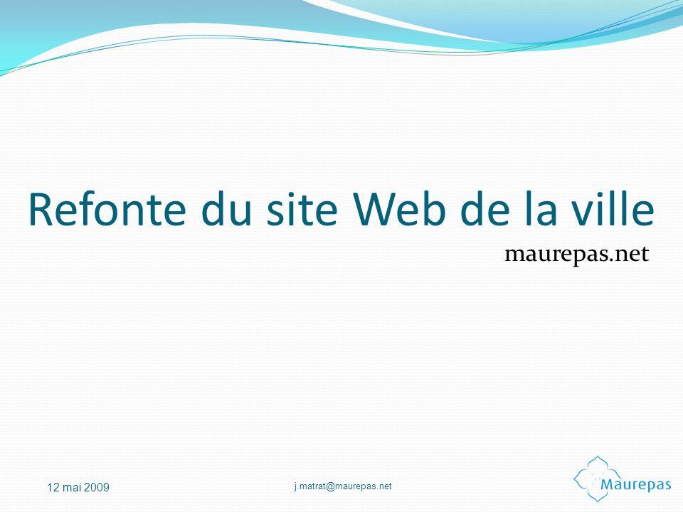 j.matrat@maurepas.net 12 mai 2009 Refonte du site Web de la ville maurepas.net