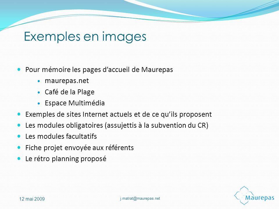 j.matrat@maurepas.net 12 mai 2009 Pour mémoire les pages daccueil de Maurepas maurepas.net Café de la Plage Espace Multimédia Exemples de sites Intern