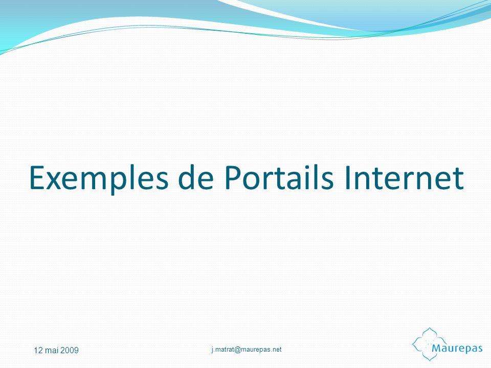j.matrat@maurepas.net 12 mai 2009 Exemples de Portails Internet