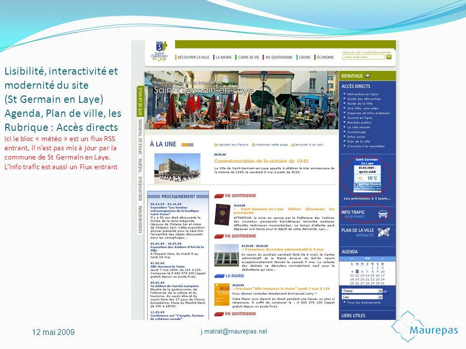 j.matrat@maurepas.net 12 mai 2009 Lisibilité, interactivité et modernité du site (St Germain en Laye) Agenda, Plan de ville, les Rubrique : Accès dire
