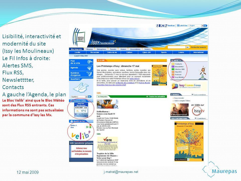 j.matrat@maurepas.net 12 mai 2009 Lisibilité, interactivité et modernité du site (Issy les Moulineaux) Le Fil Infos à droite: Alertes SMS, Flux RSS, N