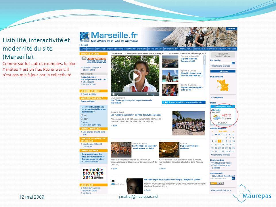 j.matrat@maurepas.net 12 mai 2009 Lisibilité, interactivité et modernité du site (Marseille). Comme sur les autres exemples, le bloc « météo » est un