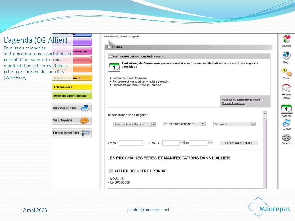 j.matrat@maurepas.net 12 mai 2009 Lagenda (CG Allier) En plus du calendrier, le site propose aux associations la possibilité de soumettre une manifest