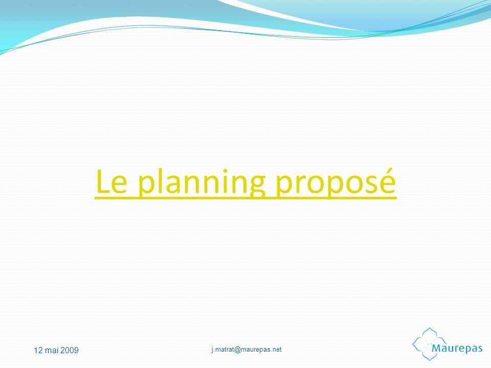 j.matrat@maurepas.net 12 mai 2009 Le planning proposé