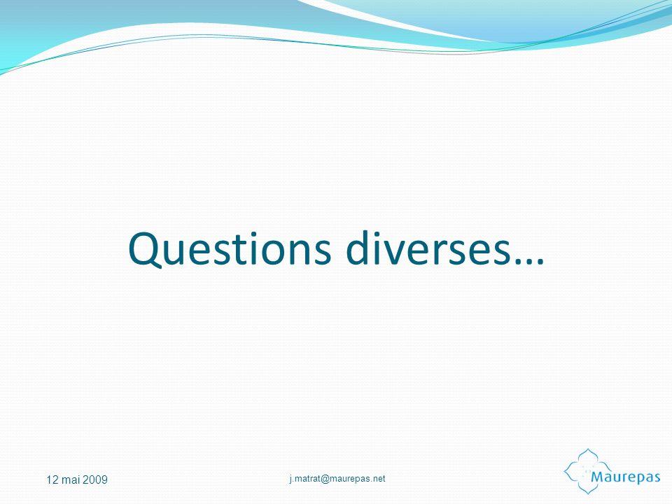 j.matrat@maurepas.net 12 mai 2009 Questions diverses…