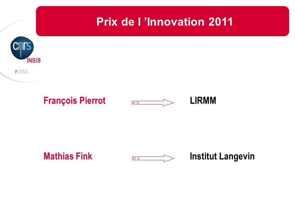 P. 033 INSIS Prix de l Innovation 2011 Mathias Fink LIRMMFrançois Pierrot Institut Langevin