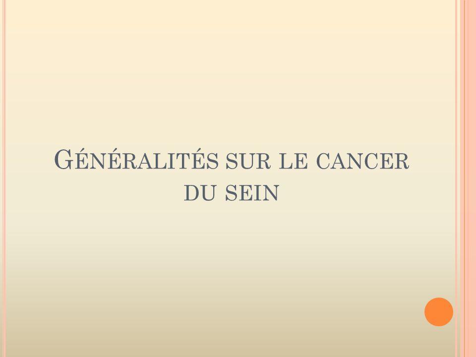 G ÉNÉRALITÉS SUR LE CANCER DU SEIN