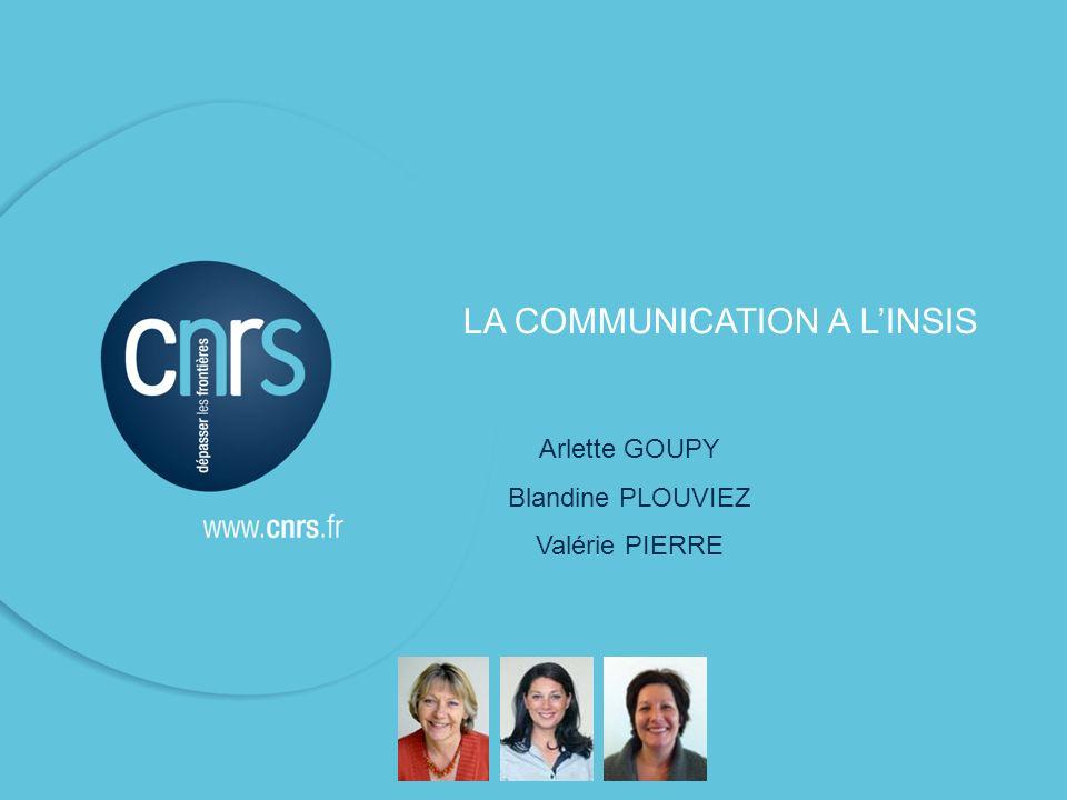 LA COMMUNICATION A LINSIS Arlette GOUPY Blandine PLOUVIEZ Valérie PIERRE