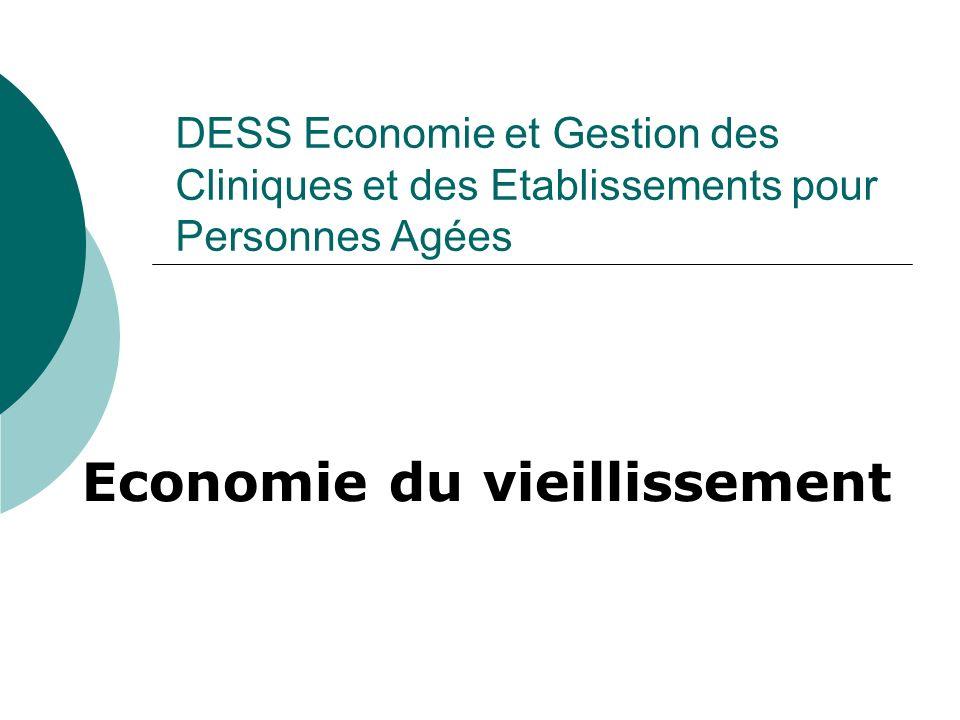 DESS Economie et Gestion des Cliniques et des Etablissements pour Personnes Agées Economie du vieillissement