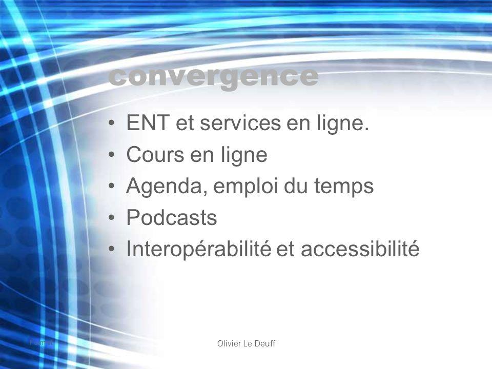 Formist Olivier Le Deuff convergence ENT et services en ligne. Cours en ligne Agenda, emploi du temps Podcasts Interopérabilité et accessibilité
